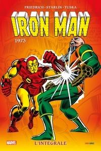 Mike Friedrich et Steve Gerber - Iron Man l'Intégrale  : 1973.