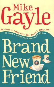 Mike Gayle - Brand New Friend.