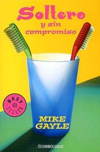 Mike Gayle - Soltero y sin compromiso.