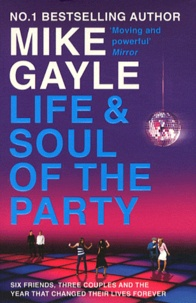 Mike Gayle - The Life and Soul of the Party.