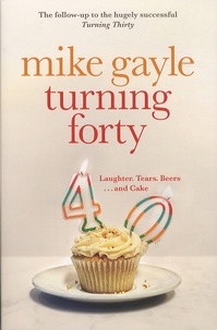 Mike Gayle - Turning Forty.
