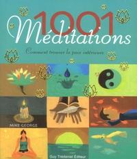 Mike George - 1001 Méditations - Comment trouver la paix intérieure.