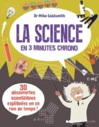 Mike Goldsmith - La science en 3 minutes chrono.