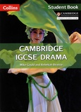 Mike Gould et Rebekah Beattie - Cambridge IGCSE Drama - Student Book.