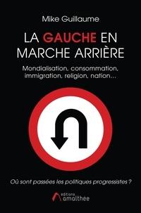 Google book télécharger rapidshare La Gauche en marche arrière en francais 9782310045162 CHM par Mike Guillaume