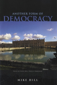 Mike Hill - Another Form of Democracy.