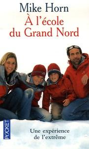 Mike Horn et Cathy Horn - A l'école du Grand Nord.
