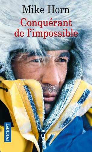Mike Horn - Conquérant de l'impossible.