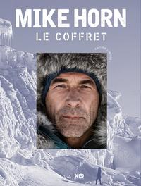 Mike Horn - Mike Horn, le coffret - Mike Horn libre ; Mike Horn, aventurier de l'extrême ; avec une photographie exclusive de Mike Horn.