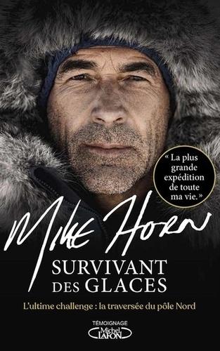 Survivant des glaces. L'ultime challenge : la traversée du pôle Nord