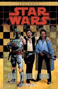 Mike Kennedy et Ian Edington - Star Wars - Icones T05 - Han, Lando & Boba.