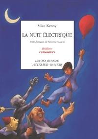 Mike Kenny et Séverine Magois - La nuit électrique.