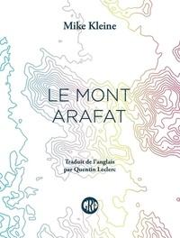 Mike Kleine - Le Mont Arafat.