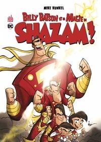 Mike Kunkel - Billy Batson et la magie de Shazam !.