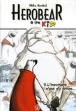 Mike Kunkel - Herobear & the Kid Tome 3 : L'important c'est d'y croire....