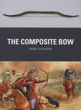 Mike Loades - The Composite Bow.