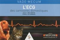 Mike Martin - Vade-mecum de l'ECG des carnivores domestiques.