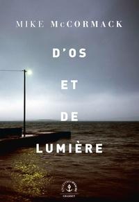 Mike McCormack - D'os et de lumière - roman.