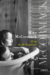 Mike McCormack - D'os et de lumière.