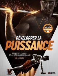 Mike McGuigan - Développer la puissance - Repoussez les limites de la performance musculaire.
