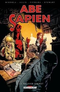 Mike Mignola et Scott Allie - Abe Sapien T07 - Le brasier secret.