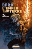 Mike Mignola et John Arcudi - B.P.R.D. L'Enfer sur Terre Tome 7 : Exorcisme.