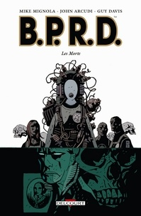 Mike Mignola - BPRD Tome 04 : Les Morts.