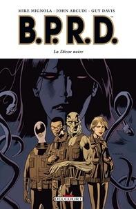Mike Mignola - BPRD Tome 10 : La Déesse noire.