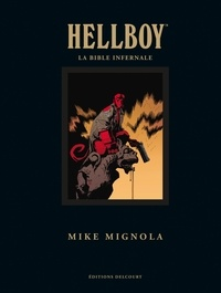 Mike Mignola - Hellboy  : La Bible infernale.