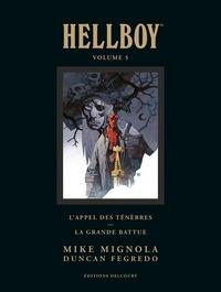 Mike Mignola et Duncan Fegredo - Hellboy Tome 5 : L'appel des ténèbres ; La grande battue.