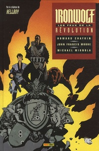 Mike Mignola et John Francis Moore - Ironwolf  : .