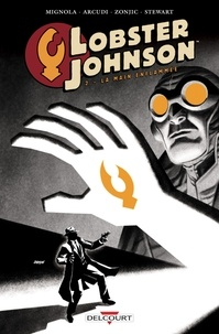Mike Mignola et John Arcudi - Lobster Johnson Tome 2 : La main enflammée.