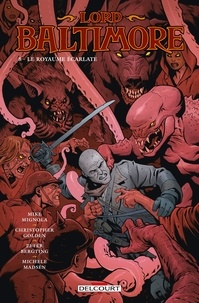 Mike Mignola et Christopher Golden - Lord Baltimore Tome 8 : Le Royaume écarlate.