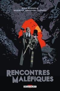 Mike Mignola et Warwick Johnson-Cadwell - Rencontres maléfiques - Les mésaventures du professeur J.T. Meinhardt et de son assistant Monsieur Knox.