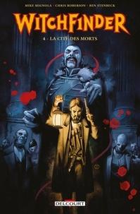Mike Mignola et Chris Roberson - Witchfinder T04 - La cité des morts.