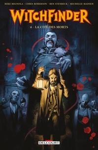 Mike Mignola et Chris Roberson - Witchfinder Tome 4 : La cité des morts.
