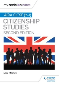 Mike Mitchell - My Revision Notes: AQA GCSE (9-1) Citizenship Studies Second Edition.