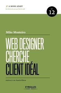 Mike Monteiro - Web designer cherche client idéal.