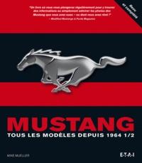 Mike Mueller - Mustang - Tous les modèles depuis 1964 1/2.