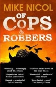 Mike Nicol - Of Cops and Robbers.