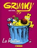 Mike Peters - Grimmy La routine : La routine.