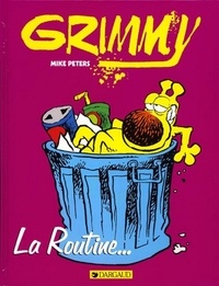 Mike Peters - Grimmy La routine : La routine.