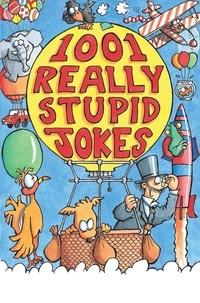 Mike Phillips - 1001 Really Stupid Jokes.