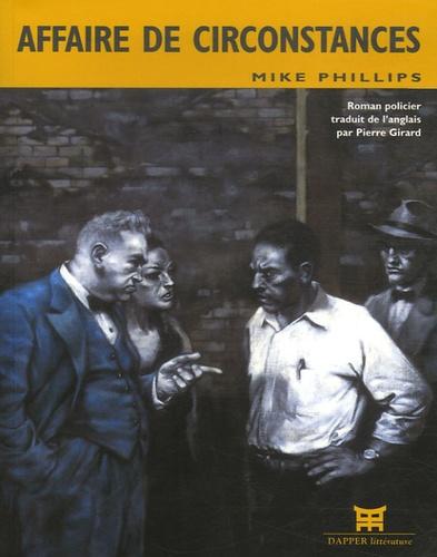 Mike Phillips - Affaire de circonstances.