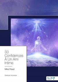 Livres électroniques téléchargement gratuit 33 confidences à un ami intime 9782368327937 in French