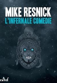 Mike Resnick - L'infernale comédie - L'intégrale.