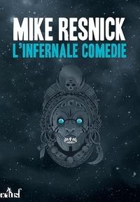 Mike Resnick - L'infernale comédie.