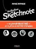 Mike Rohde - Initiation au Sketchnote - Le guide illustré de la prise de notes visuelles.