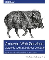 Mike Ryan et Federico Lucifredi - AWS : Guide de l'administrateur système.