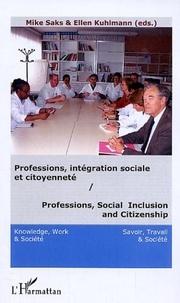 Mike Saks et Ellen Kuhlmann - Savoir, Travail & Société N° 1, 2006 : Professions, Social Inclusion and Citizenship - Challenge and Change in European Health Systems.